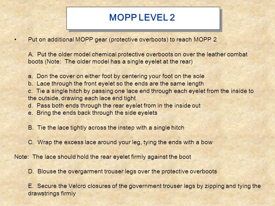 MOPP LEVEL 3 3.Put on your protective mask with hood to reach MOPP 3 a, Don the protective mask b.