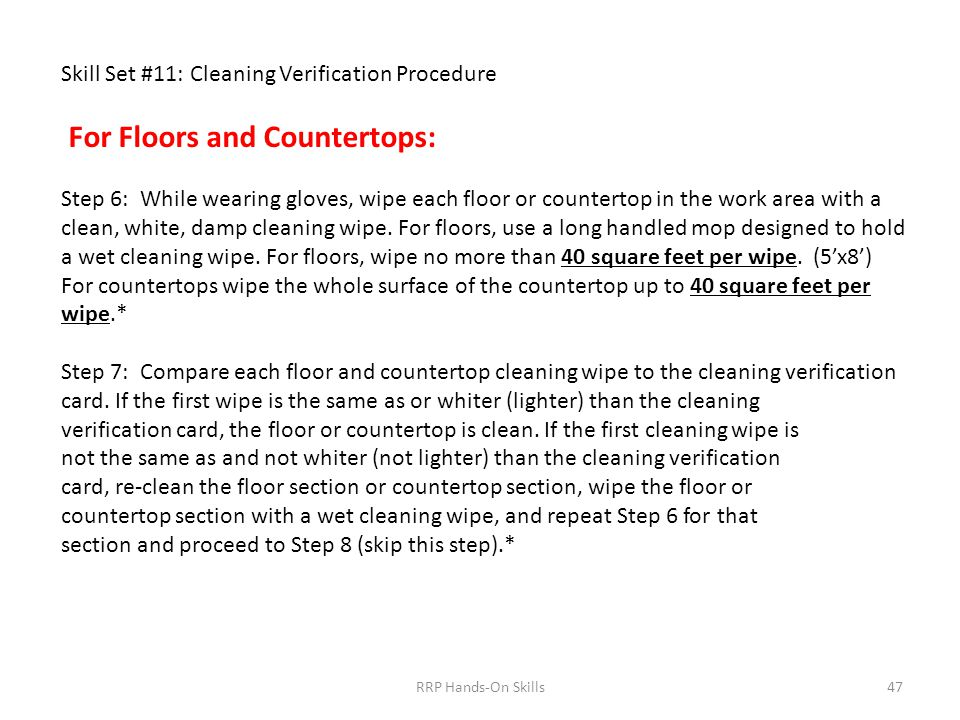 Skill Set #11: Cleaning Verification Procedure For Floors and Countertops: Step 6: While wearing gloves, wipe each floor or countertop in the work area with a clean, white, damp cleaning wipe.