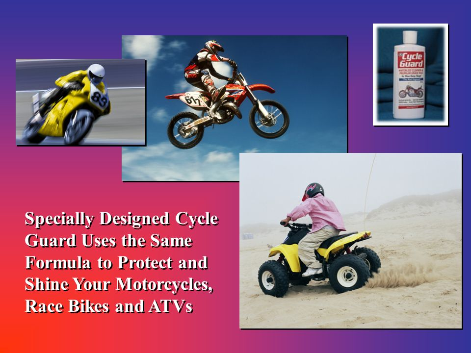 Specially Designed Cycle Guard Uses the Same Formula to Protect and Shine Your Motorcycles, Race Bikes and ATVs