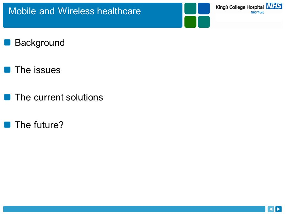 Mobile and Wireless healthcare Background The issues The current solutions The future