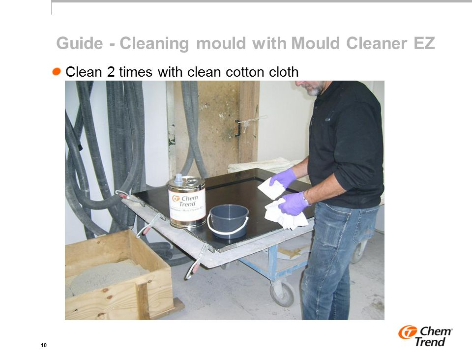 10 Guide - Cleaning mould with Mould Cleaner EZ Clean 2 times with clean cotton cloth