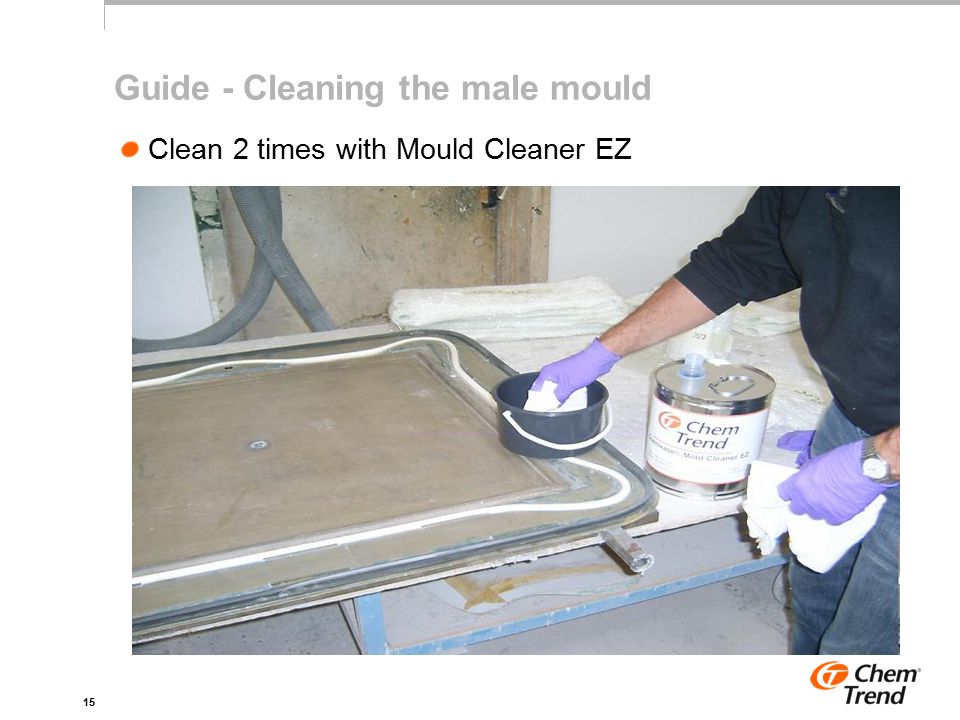 15 Guide - Cleaning the male mould Clean 2 times with Mould Cleaner EZ