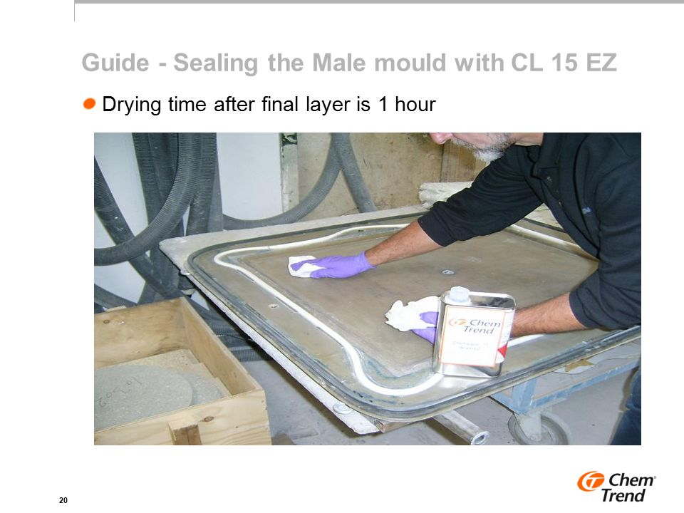 20 Guide - Sealing the Male mould with CL 15 EZ Drying time after final layer is 1 hour