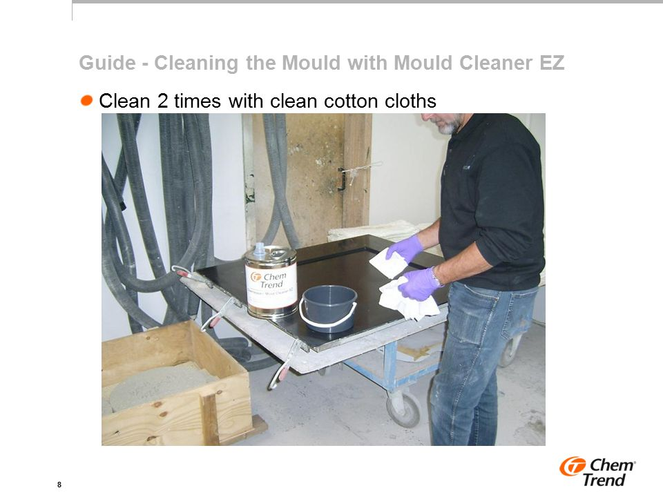 8 Guide - Cleaning the Mould with Mould Cleaner EZ Clean 2 times with clean cotton cloths