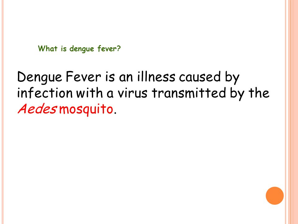 What is dengue fever.