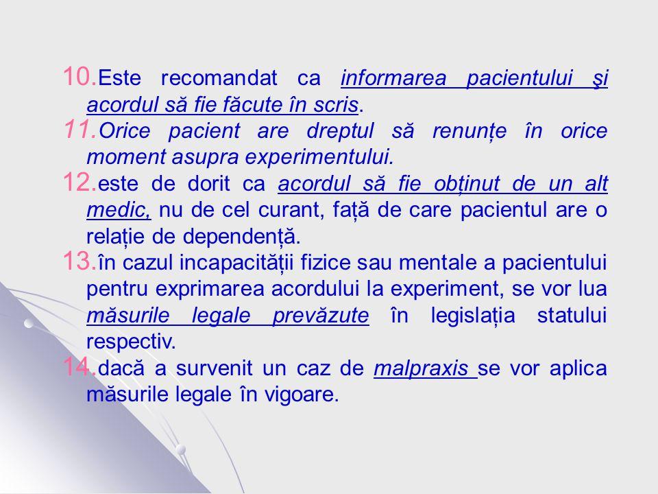 10. Este recomandat ca informarea pacientului şi acordul să fie făcute în scris.