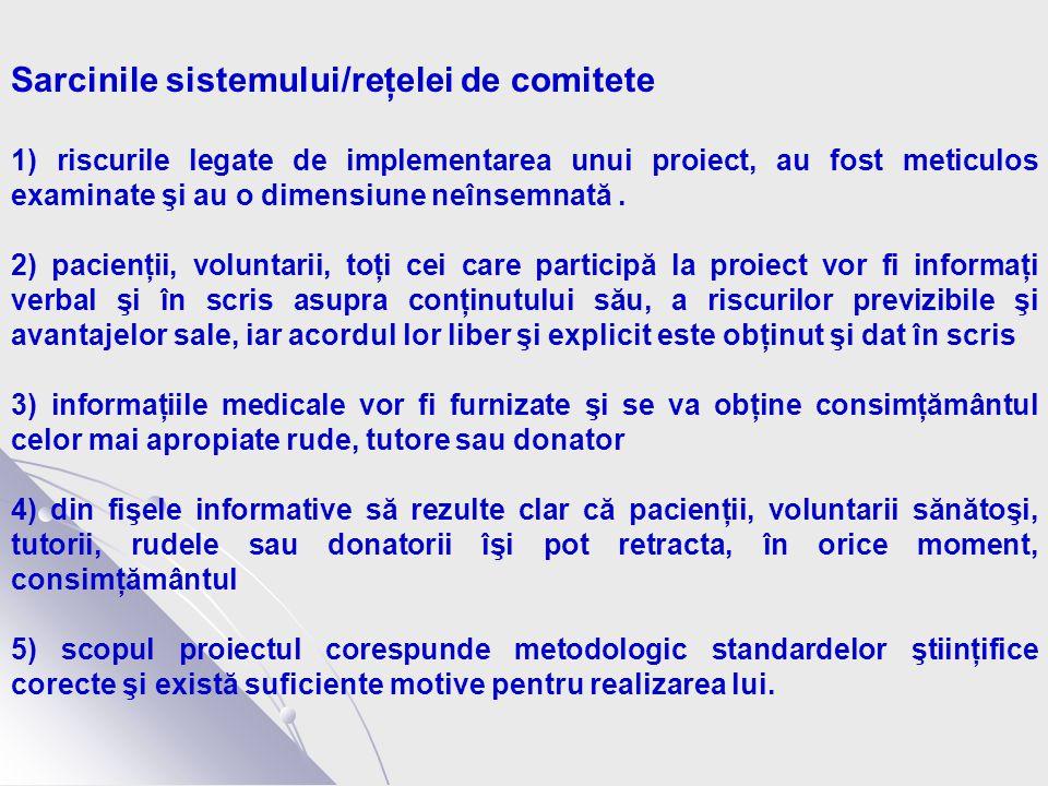 Sarcinile sistemului/reţelei de comitete 1) riscurile legate de implementarea unui proiect, au fost meticulos examinate şi au o dimensiune neînsemnată.