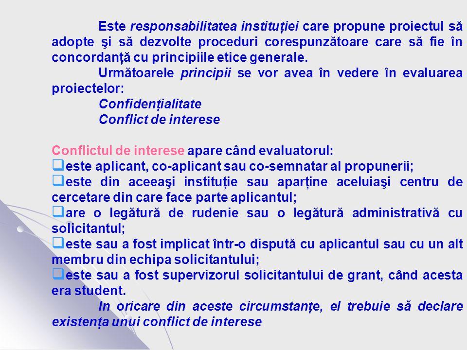 Este responsabilitatea instituţiei care propune proiectul să adopte şi să dezvolte proceduri corespunzătoare care să fie în concordanţă cu principiile etice generale.