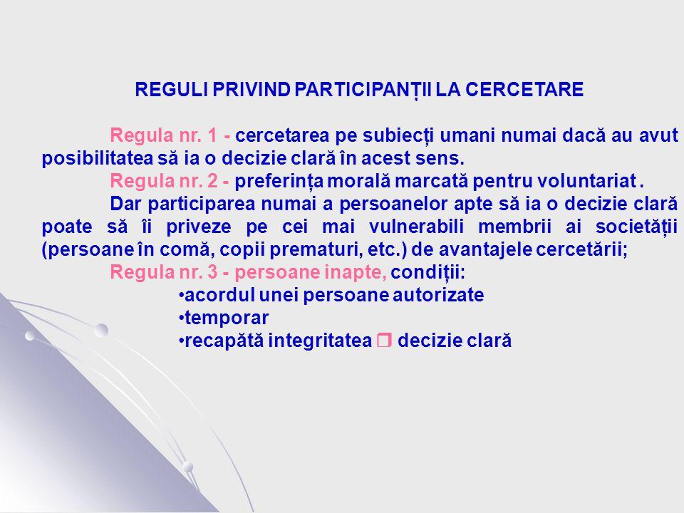REGULI PRIVIND PARTICIPANŢII LA CERCETARE Regula nr.