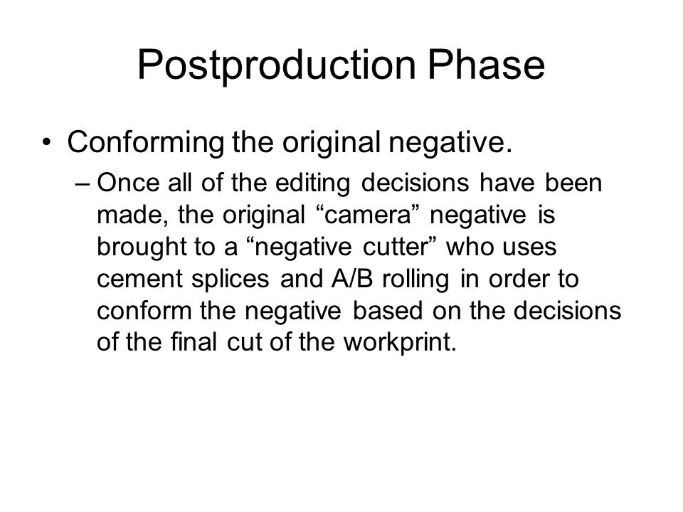 Postproduction Phase Conforming the original negative.