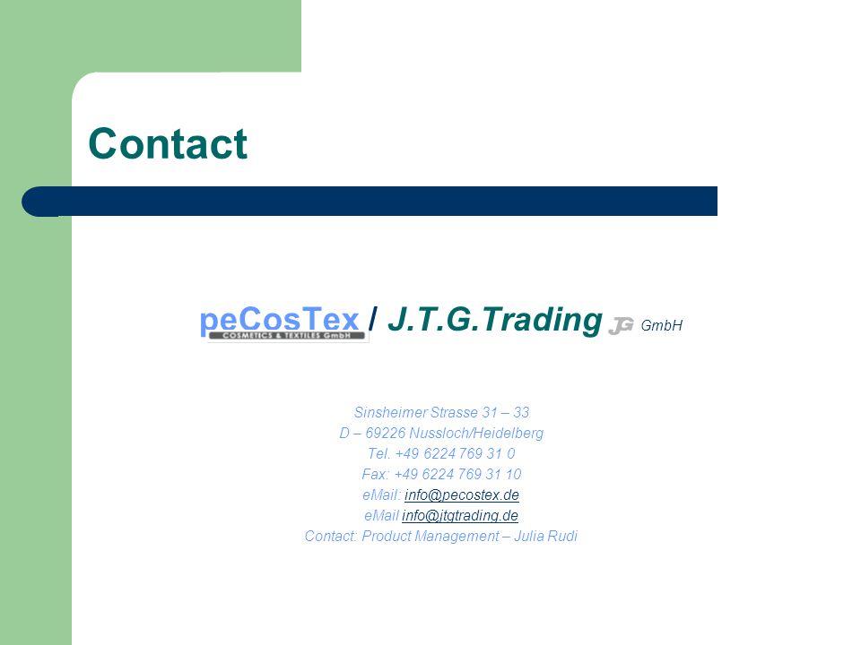 Contact peCosTex / J.T.G.Trading GmbH Sinsheimer Strasse 31 – 33 D – 69226 Nussloch/Heidelberg Tel. +49 6224 769 31 0 Fax: +49 6224 769 31 10 eMail: i