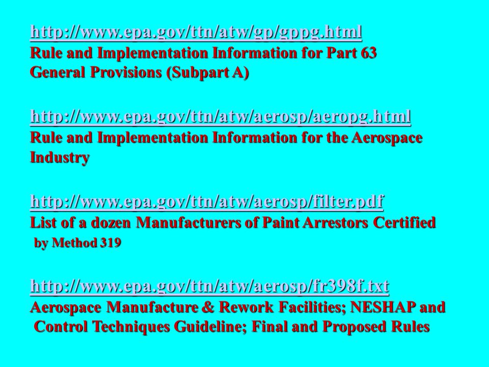 NESHAP info sources http//ttnwww.rtpnc.epa.govhttp//ttnwww.rtpnc.epa.gov ward.ingred@epamail.epa.govward.ingred@epamail.epa.gov –(919)541-0300 USEPA Region IX, San FranciscoUSEPA Region IX, San Francisco –(415) 744-1143