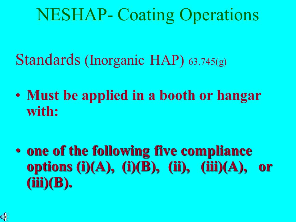 NESHAP- Coating Operations Exempt operations R and D, Quality control, and laboratory testing airbrush, spray cans, touch up (art and repair) antique vehicles
