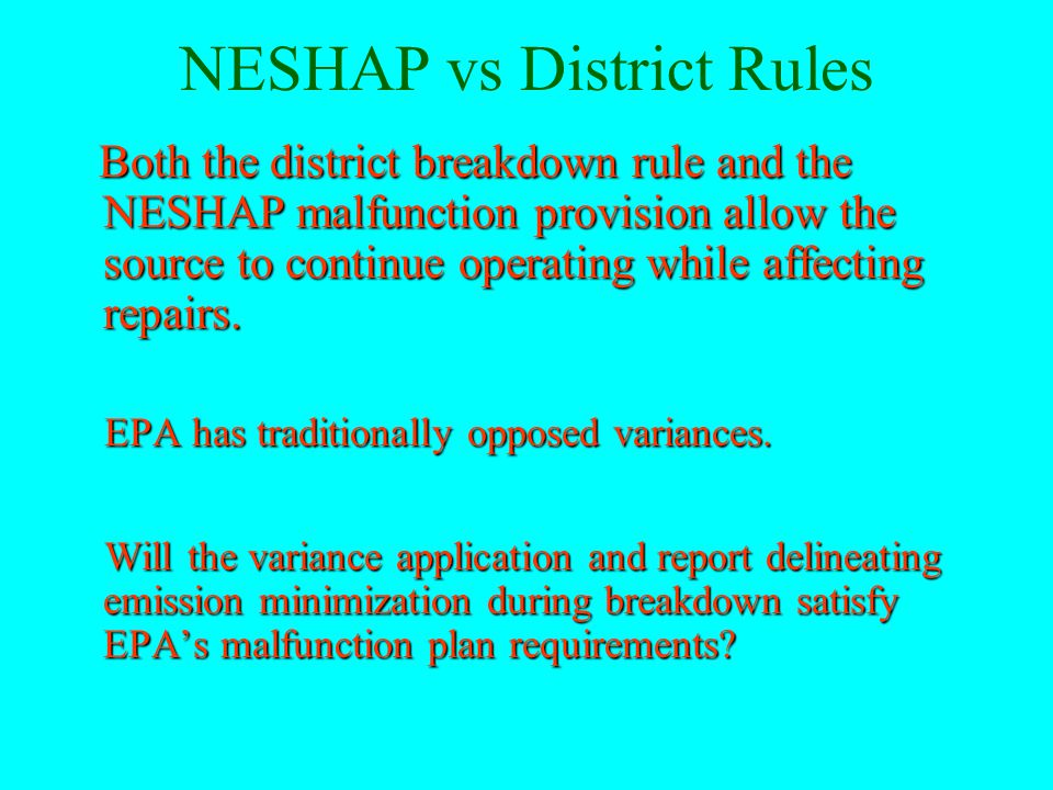 NESHAP vs District Rules The following substances are listed as federal HAP but are exempt from existing district VOC rules 1,1,1- Trichloroethane Perchloroethylene Methylene Chloride