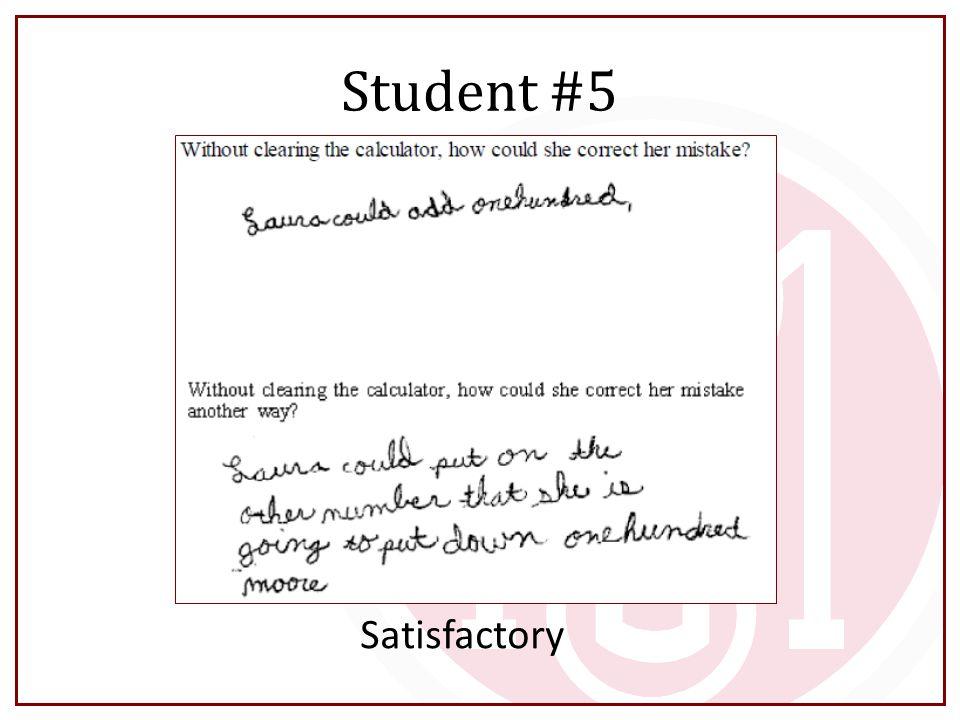 Student #5 Satisfactory