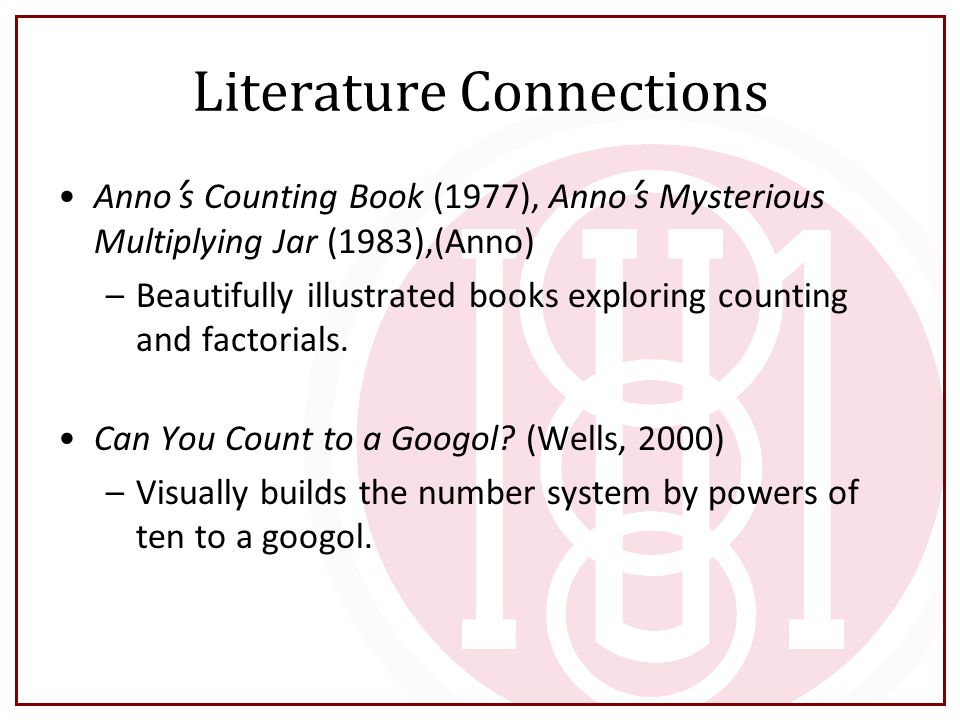 Literature Connections Anno ' s Counting Book (1977), Anno ' s Mysterious Multiplying Jar (1983),(Anno) –Beautifully illustrated books exploring count