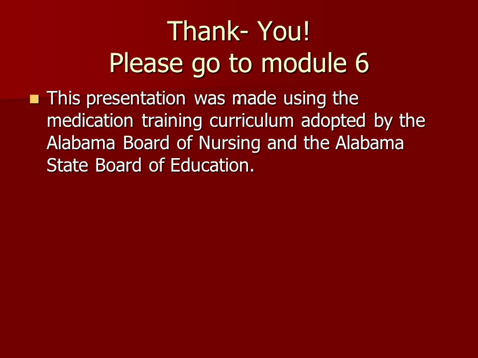 Thank- You. Please go to module 6.