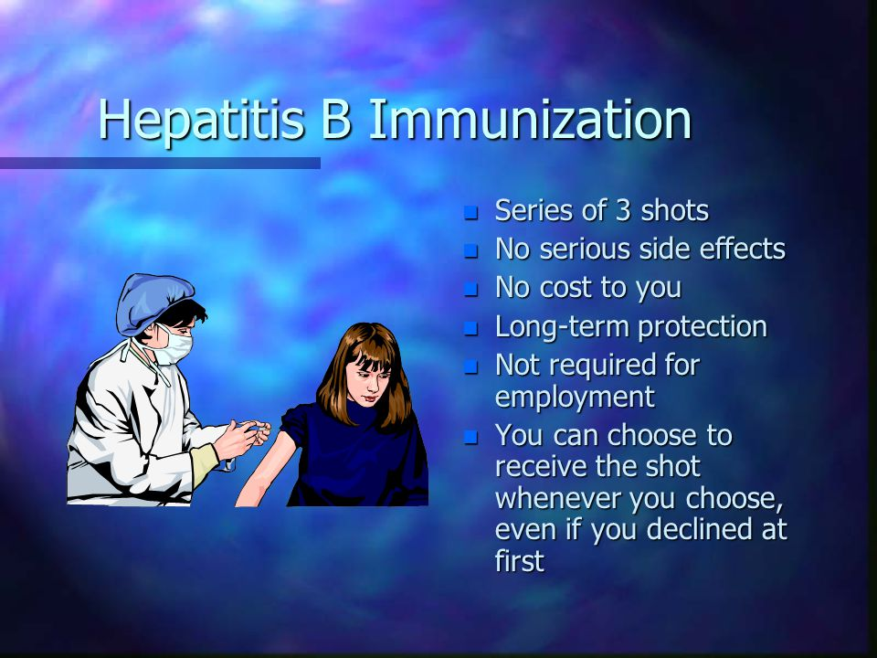 The Hepatitis B Vaccination keeps you from developing this disease, even if you are exposed to the Hepatitis B Virus.