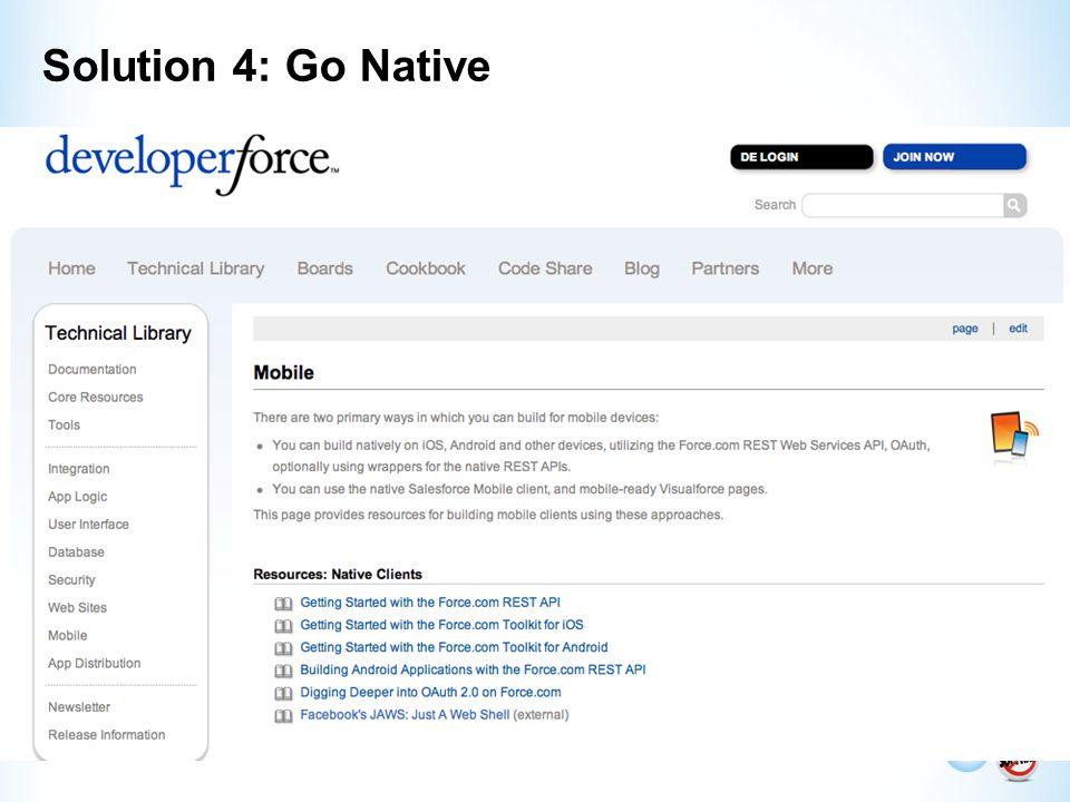 Solution 4: Go Native