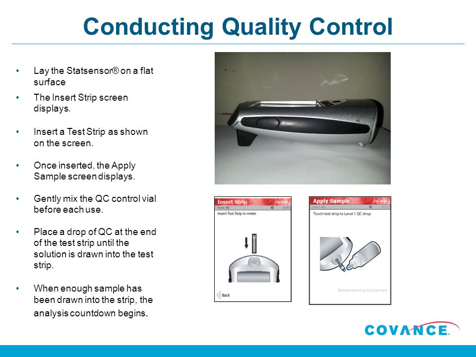 Conducting Quality Control Lay the Statsensor® on a flat surface The Insert Strip screen displays.
