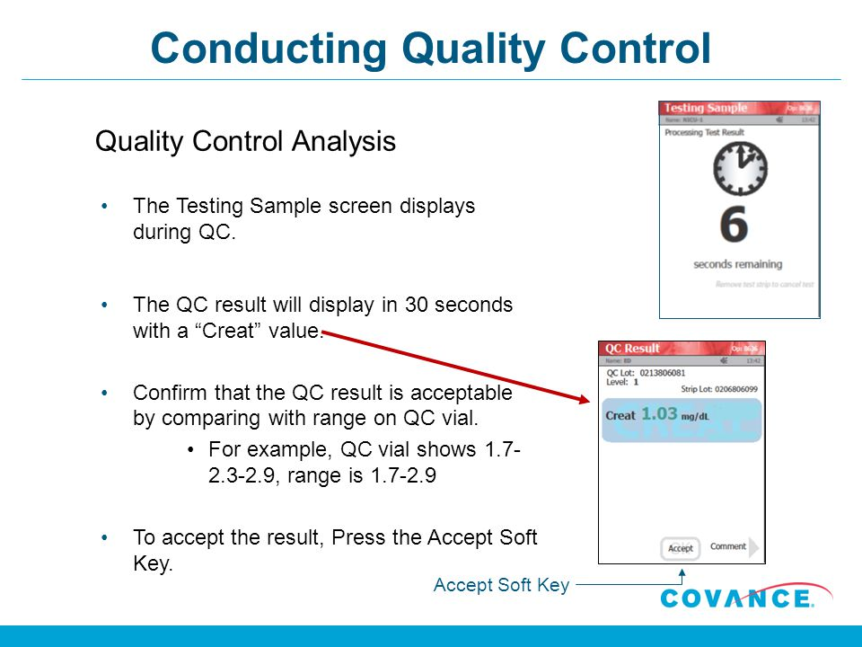 Conducting Quality Control The Testing Sample screen displays during QC.