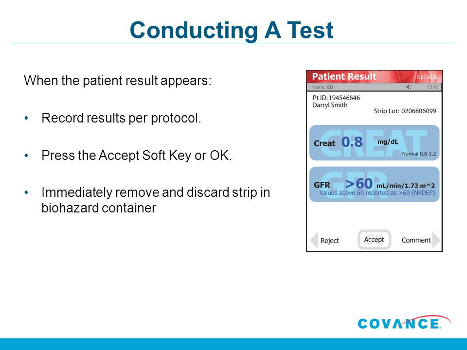 Conducting A Test When the patient result appears: Record results per protocol.