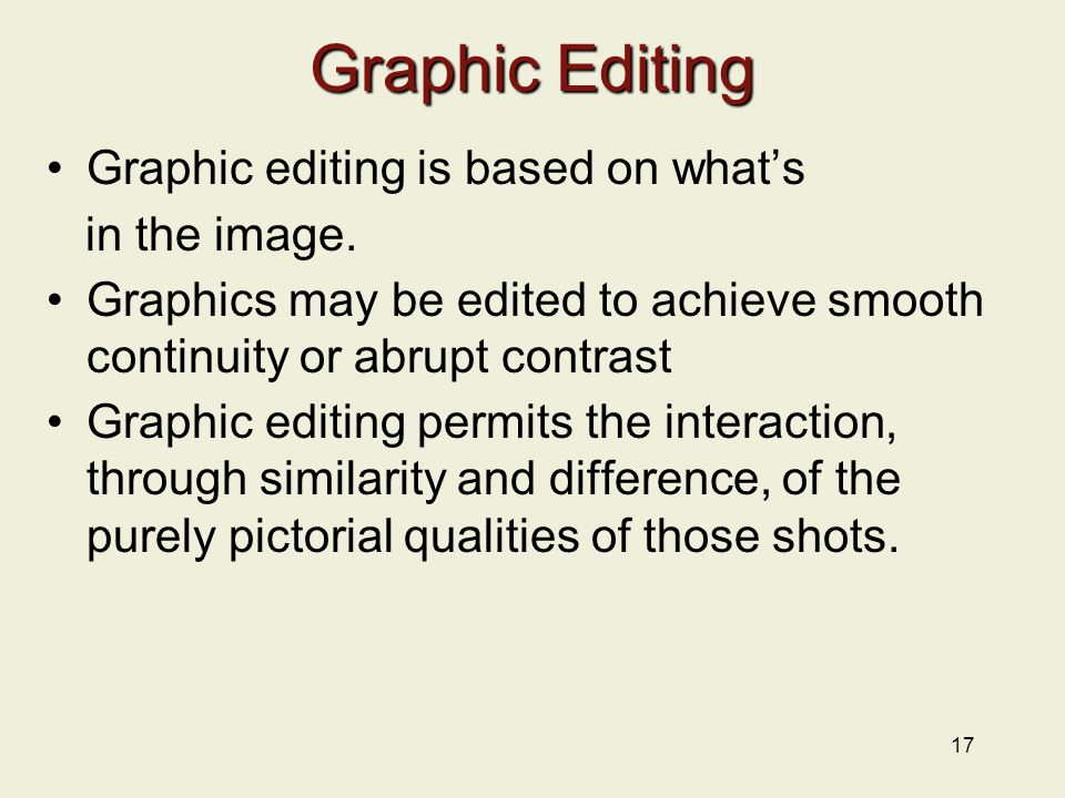 Graphic Editing Graphic editing is based on what's in the image.