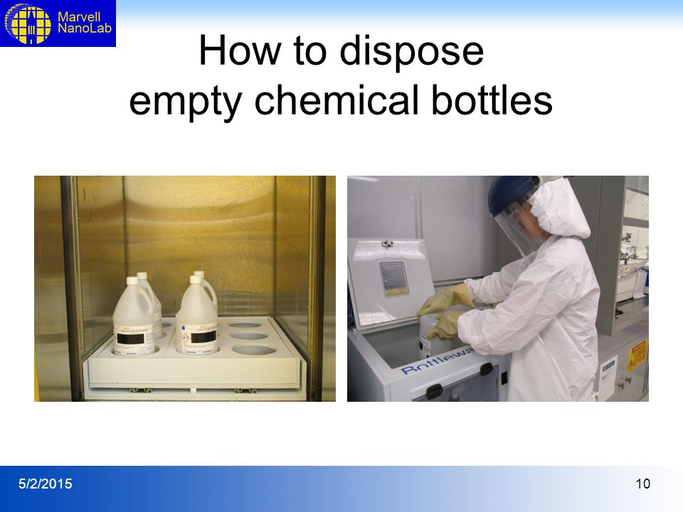 5/2/201510 How to dispose empty chemical bottles