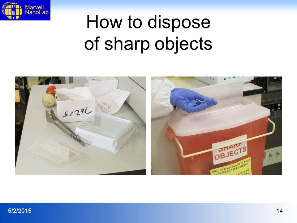 5/2/201514 How to dispose of sharp objects