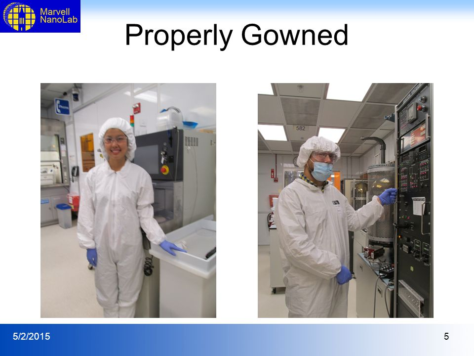 5/2/20156 Control Measures The NanoLab provides caps, coveralls and boot covers to labmembers.