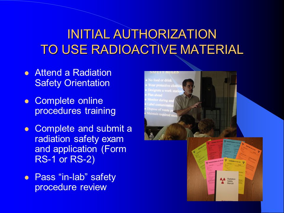 RADIOACTIVE MATERIAL SPILL RESPONSE Notify persons in the area of the spill Confine the spill with absorbent material Monitor hands, shoes, and clothing for contamination Report spill to RSO Clean-up spill and decontaminate
