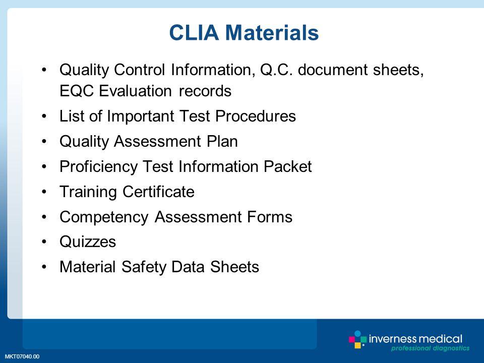 MKT07040.00 CLIA Materials Quality Control Information, Q.C. document sheets, EQC Evaluation records List of Important Test Procedures Quality Assessm