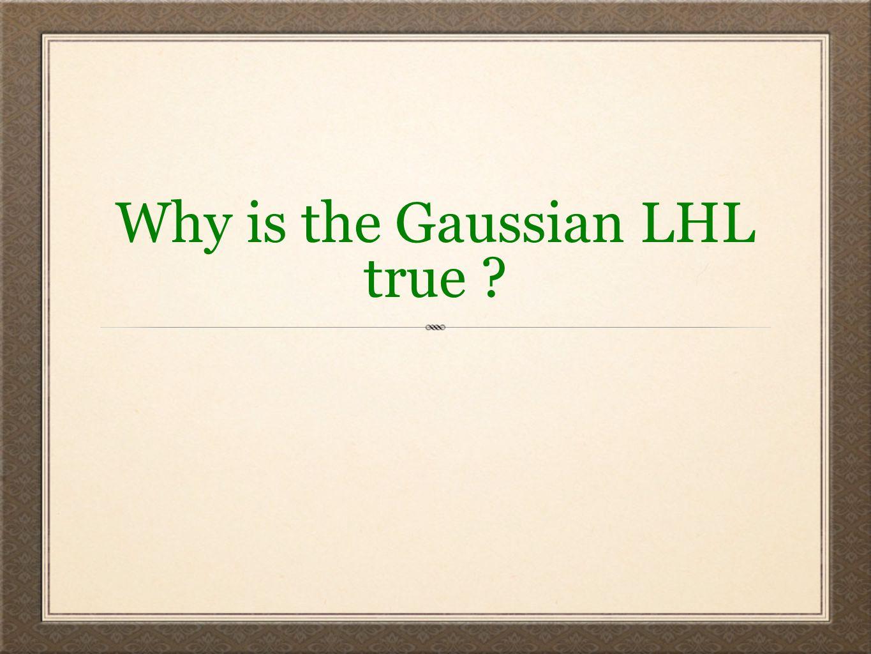 Why is the Gaussian LHL true ?