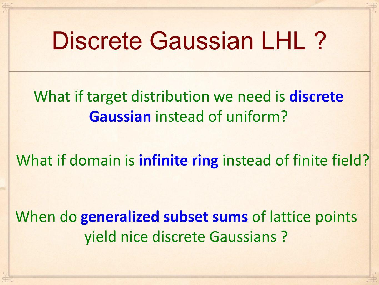 Discrete Gaussian LHL .