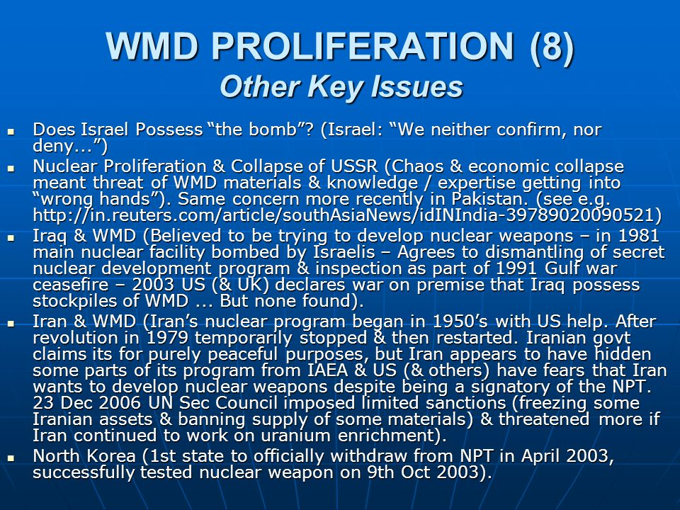 WMD PROLIFERATION (7) IAEA (International Atomic Energy Agency) is UN agency originally set-up in 1957 to help states developing nuclear energy for peaceful purposes.