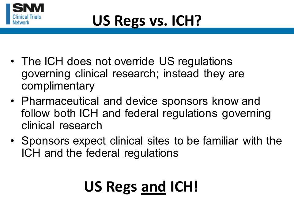 US Regs vs. ICH.