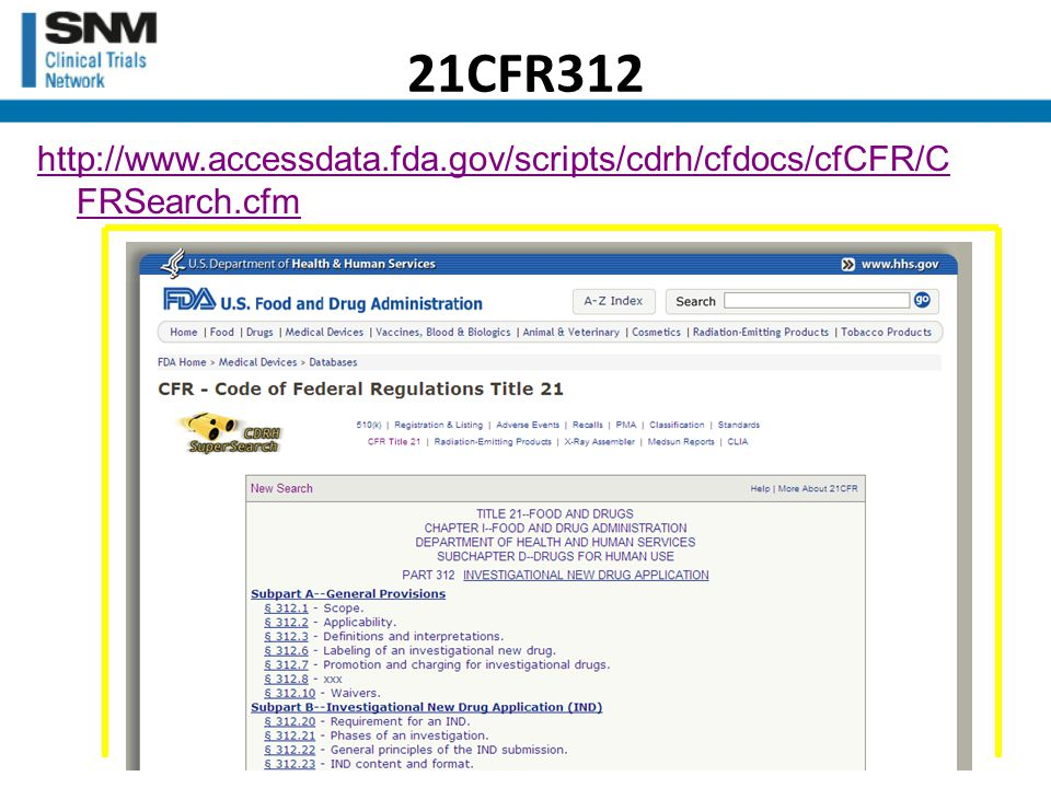 21CFR312 http://www.accessdata.fda.gov/scripts/cdrh/cfdocs/cfCFR/C FRSearch.cfm