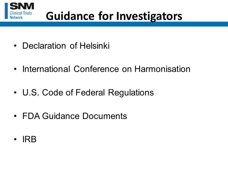 Guidance for Investigators Declaration of Helsinki International Conference on Harmonisation U.S.