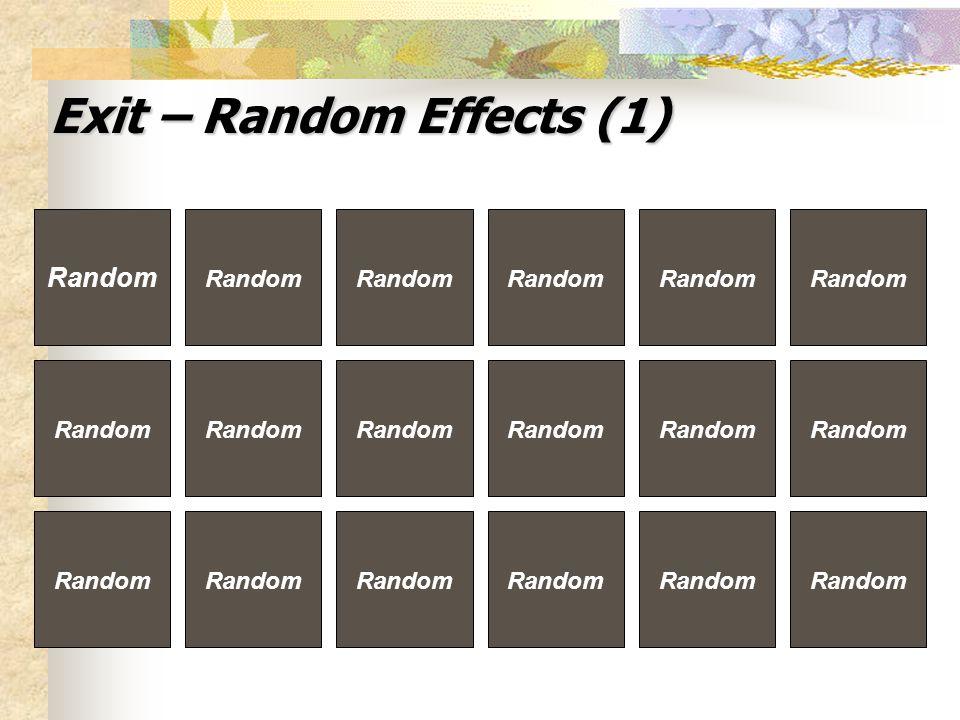 Exit – Random Effects (1) Random