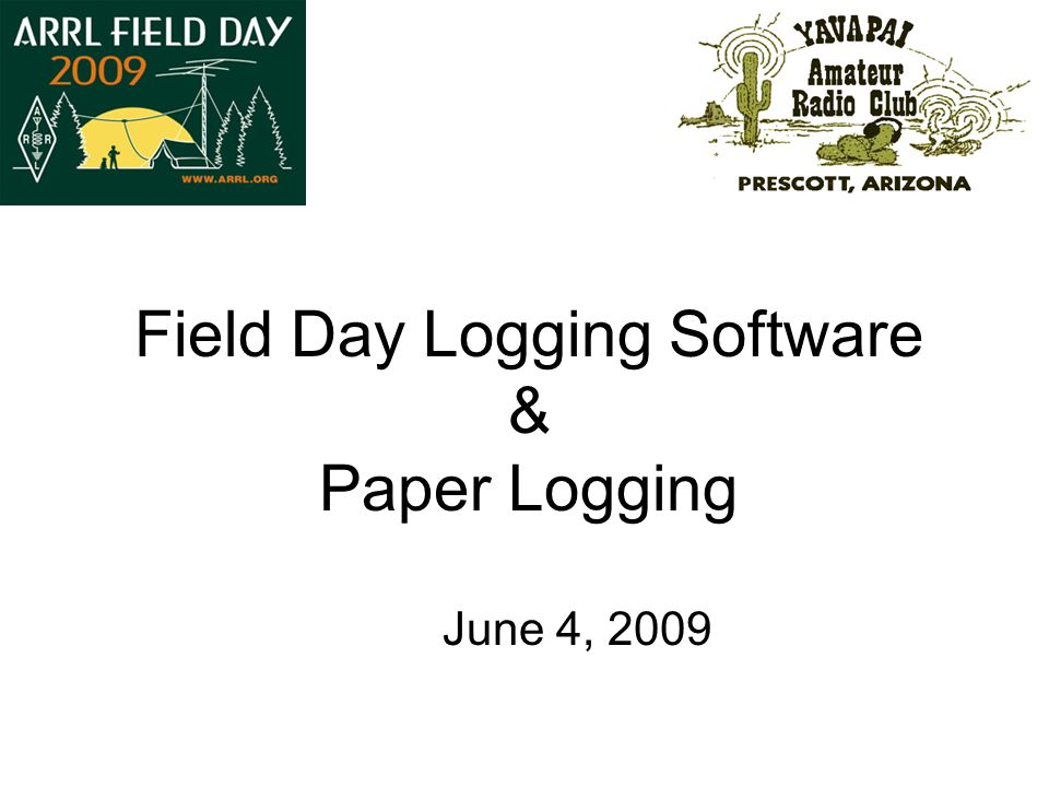 Field Day Logging Software & Paper Logging June 4, 2009