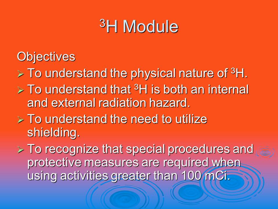 Isotopes Tritium ( 3 H)  The Maximum beta energy is 0.018 MeV.