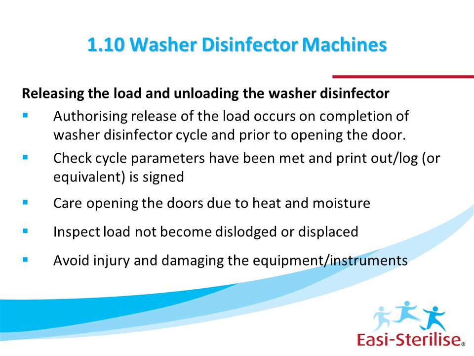1.10 Washer Disinfector Machines Releasing the load and unloading the washer disinfector  Authorising release of the load occurs on completion of was