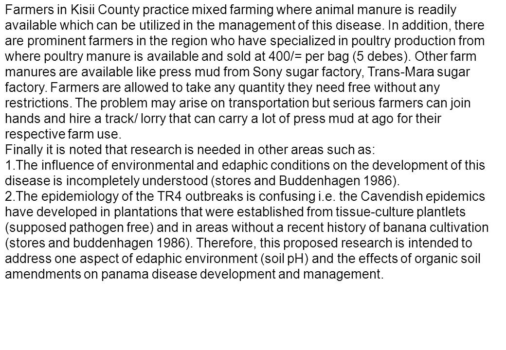 Farmers in Kisii County practice mixed farming where animal manure is readily available which can be utilized in the management of this disease. In ad