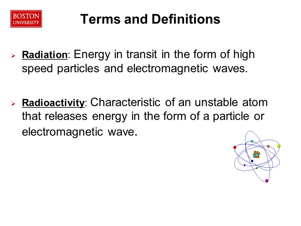 15RPO Terms and Definitions   Radiation: Energy in transit in the form of high speed particles and electromagnetic waves.