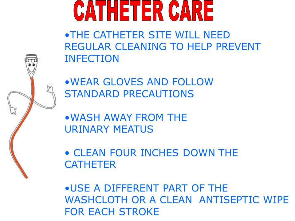 IF A DRAINAGE SYSTEM IS ACCIDENTALLY DISCONNECTED: Tell the nurse at once. Do not touch the ends of the catheter or tubing. Practice hand hygiene and