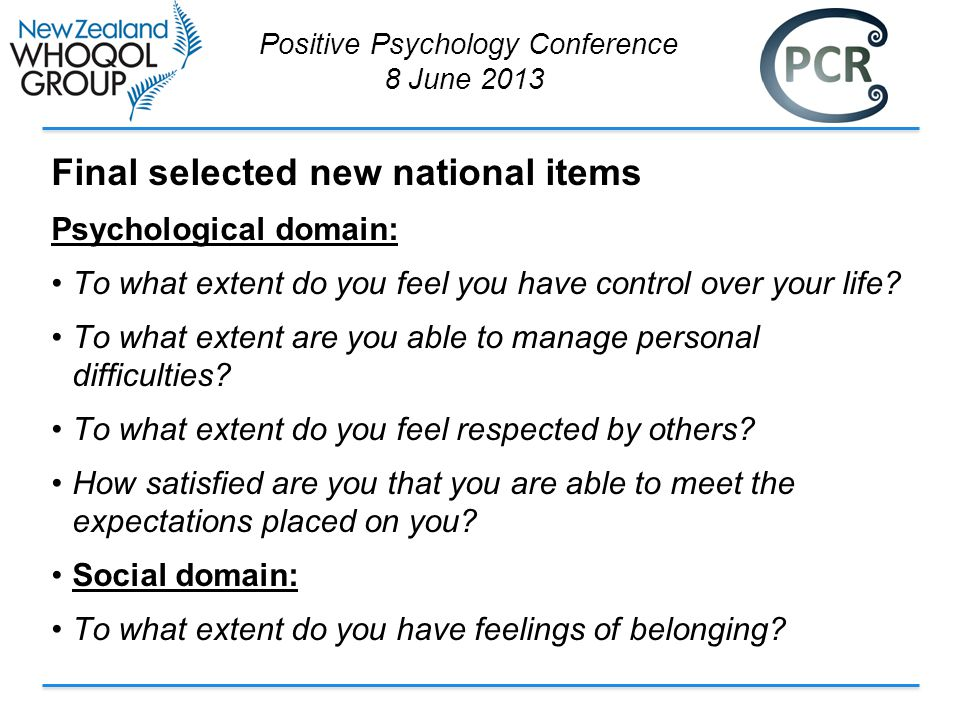 Final selected new national items Psychological domain: To what extent do you feel you have control over your life.