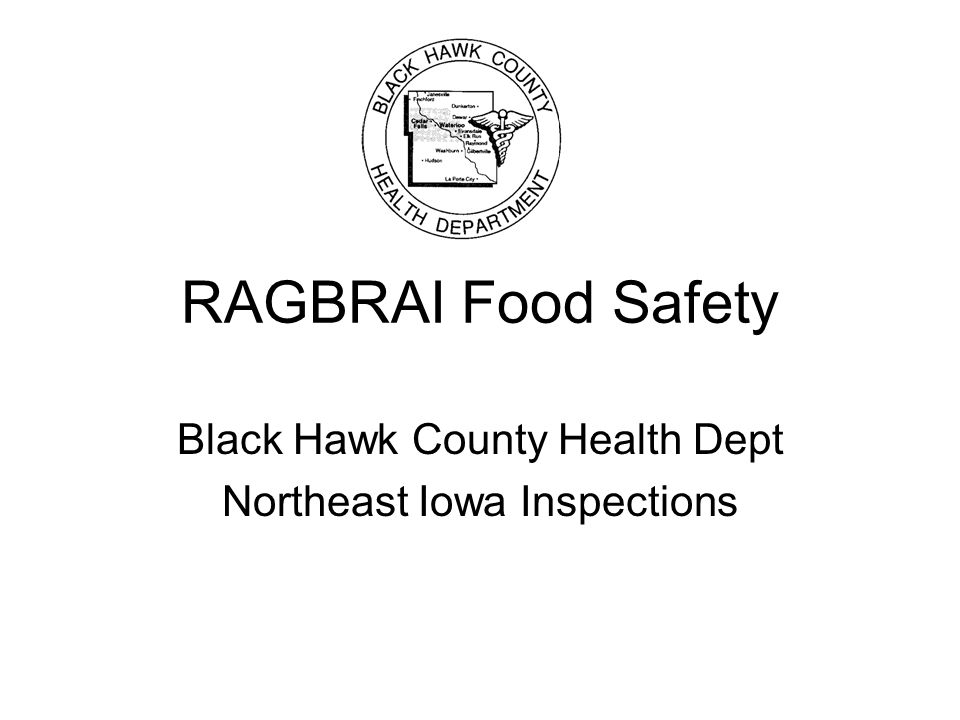 RAGBRAI Food Safety Black Hawk County Health Dept Northeast Iowa Inspections