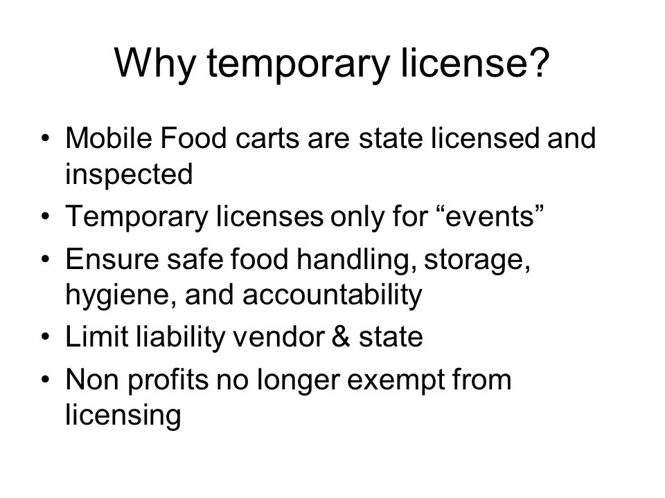 Why temporary license.