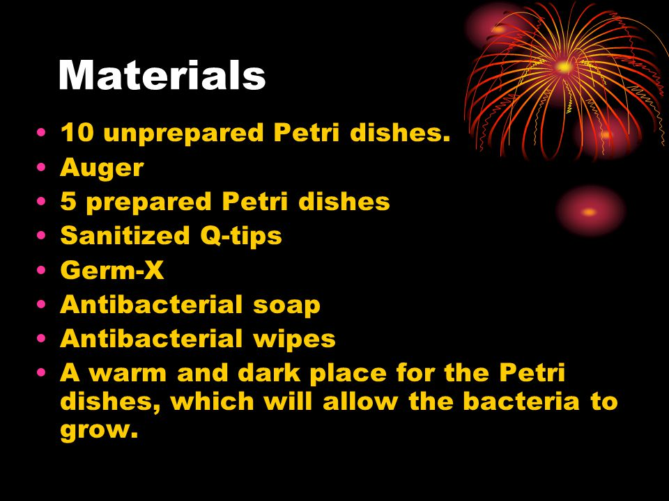 Materials 10 unprepared Petri dishes.