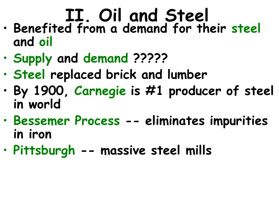 II. Oil and Steel Benefited from a demand for their steel and oil Supply and demand .